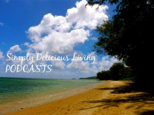 SimplyDeliciousLivingPODCASTS900